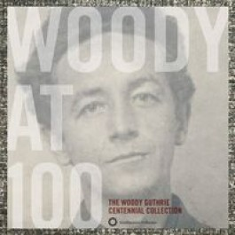 Woody At 100: The Woody Guthrie Centennial Collection (4CD Box Set)
