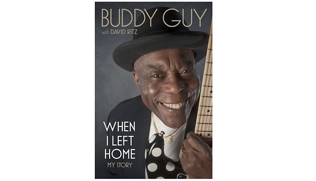 Blues singer and guitarist Buddy Guy released a biography in 2012 called When I Left Home